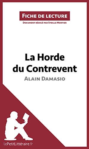 La Horde du Contrevent d'Alain Damasio (Fiche de lecture): Résumé complet et analyse détaillée de l'oeuvre (French Edition)
