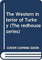 The Western Interior of Turkey (The redhouse series)