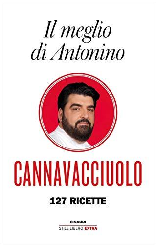 Il meglio di Antonino: 127 ricette (Einaudi. Stile libero extra)