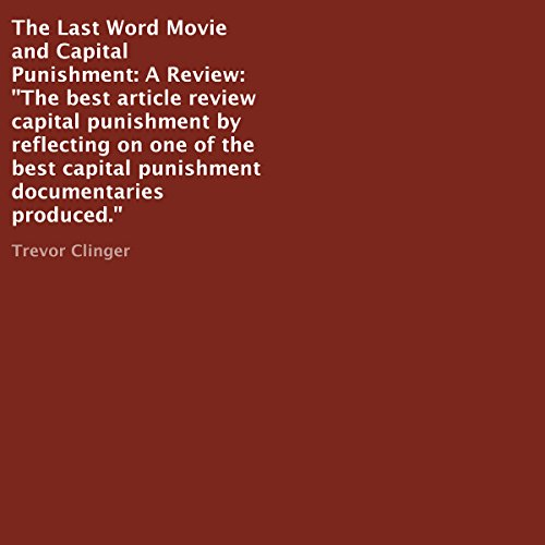 The Last Word Movie and Capital Punishment: A Review audiobook cover art