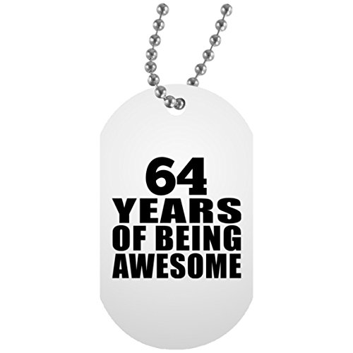 64th Birthday 64 Years Of Being Awesome - Military Dog Tag Militär Hundemarke Weiß Silberkette ID-Anhänger - Geschenk zum Geburtstag Jahrestag Muttertag Vatertag Ostern