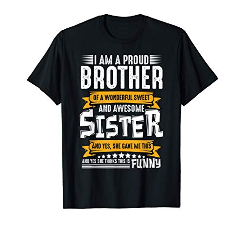 I'm A Proud Brother of wonderful And Awesome Sister Sibling T-Shirt