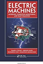 Electric Machines: Modeling, Condition Monitoring, and Fault Diagnosis