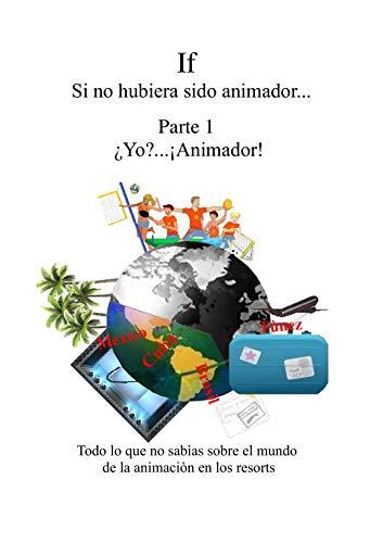 If Si no hubiera sido animador: ¿Yo?…¡Animador! de Davide Abbondanza