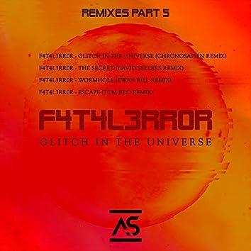 Glitch In The Universe (Remixes, Pt. 5)