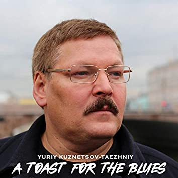 A Toast for the Blues