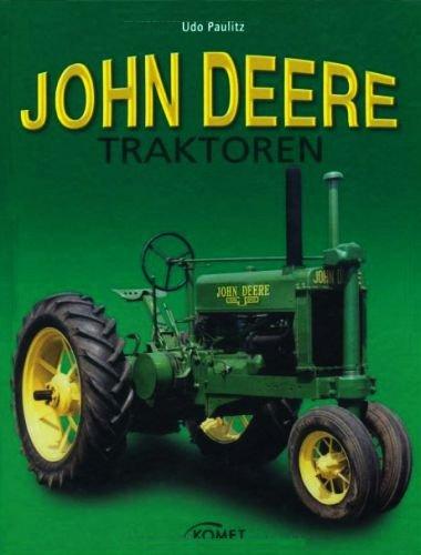 John Deere Traktoren [Illustrierte Grossformatauflage] (Sachbuch Agrartechnik)