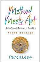 Method Meets Art: Arts-Based Research Practice