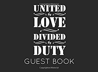 United by Love Divided by Duty: Military Party Guest Book for family and friends to sign in