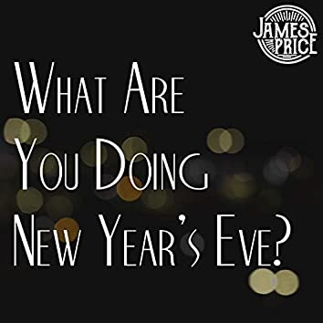 What Are You Doing New Year's Eve?
