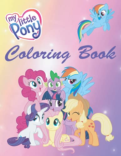 My Little Pony Coloring Book: Unicorn Coloring About My Little Pony Cartoons | Gift for Kids, Ages 4-13, Coloring and Activity Book, Little Pony Design To Color, Relax and Relieve Stress