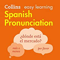 Collins Easy Learning Spanish - Spanish Pronunciation: How to Speak Accurate Spanish