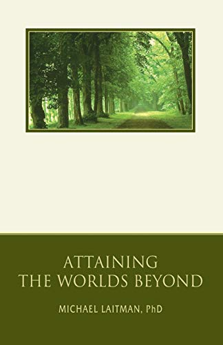 Attaining the Worlds Beyond: A Guide to Spiritual Discovery