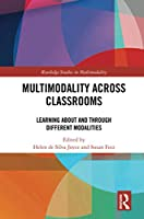 Multimodality Across Classrooms: Learning About and Through Different Modalities