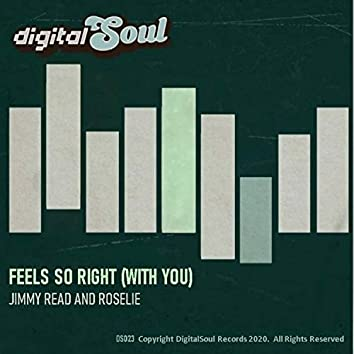 Feels So Right (With You) (2021 Revision Mix)
