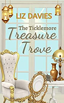 The Ticklemore Treasure Trove: A perfectly uplifting, heart-warming story by [Liz Davies]