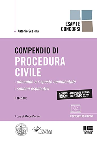 Compendio di Procedura Civile - Esame di Stato 2021. Domande e Risposte Commentate + Schemi Esplicativi con espansione online