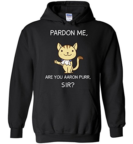 Cute Hamilton Cat Shirt, Pardon Me are You Aaron Purr, Sir? Aaron Burr Hoodie for Men, Women and Kids Black