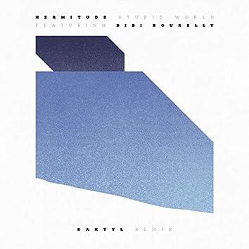 Stupid World (feat. Bibi Bourelly) [Daktyl Remix]
