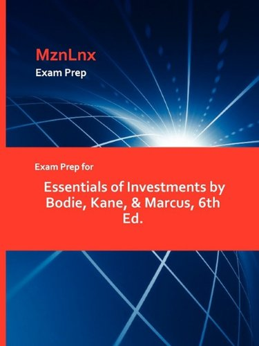 Exam Prep for Essentials of Investments by Bodie, Kane, & Marcus, 6th Ed.