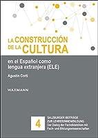 La construcción de la cultura en el Español como lengua extranjera (ELE)