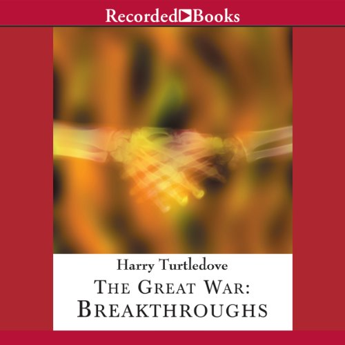 The Great War: Breakthroughs audiobook cover art