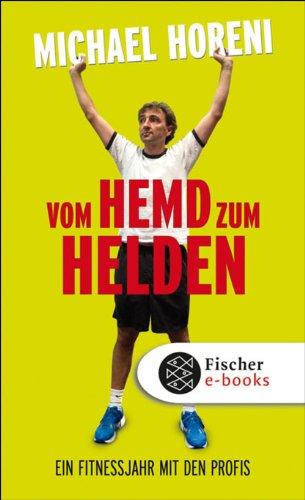 Vom Hemd zum Helden: Ein Fitnessjahr mit den Profis