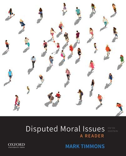 Compare Textbook Prices for Disputed Moral Issues: A Reader 5 Edition ISBN 9780190930523 by Timmons, Mark