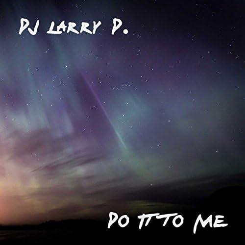 DJ Larry D.