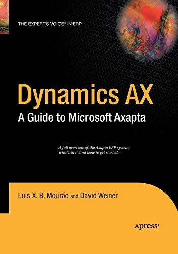 Dynamics AX: A Guide to Microsoft Axapta