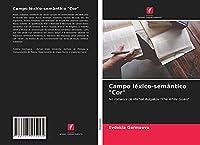 "Campo léxico-semântico ""Cor"": No romance de Mikhail Bulgakov ""The White Guard"""