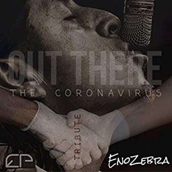 Out There... The CoronaVirus