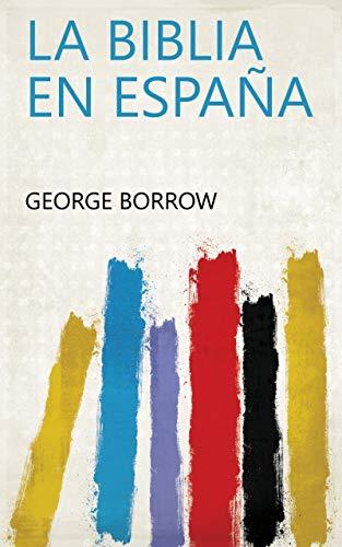 La Biblia en españa eBook: George Borrow: Amazon.es: Tienda Kindle