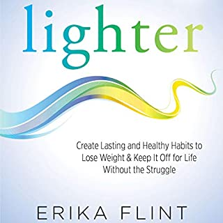 Lighter: Eliminate Emotional Eating & Create Lasting and Healthy Habits to Lose Weight & Keep It off for Life Without the Struggle audiobook cover art