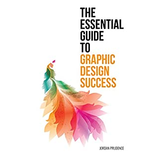 The Essential Guide to Graphic Design Success audiobook cover art