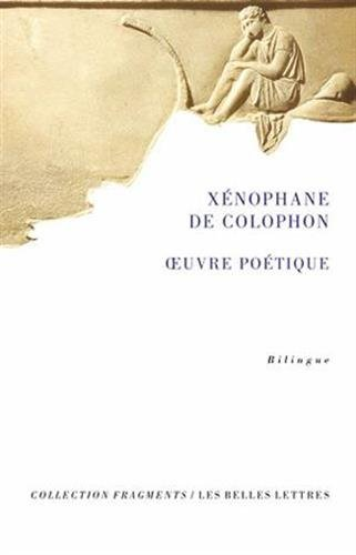Xenophane, Oeuvre Poetique (Fragments, Band 16)
