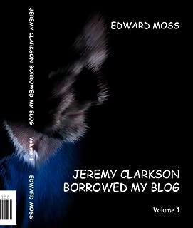 Jeremy Clarkson borrowed my Blog - Volume 1 (English Edition)