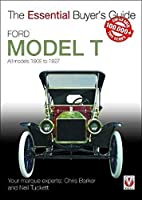 Ford Model T: All models 1909 to 1927 (Essential Buyer's Guide)