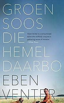 Groen soos die hemel daarbo (Afrikaans Edition) by [Eben Venter]