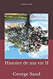Histoire de ma vie II: George Sand