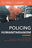 Policing Humanitarianism: EU Policies Against Human Smuggling and Their Impact on Civil Society