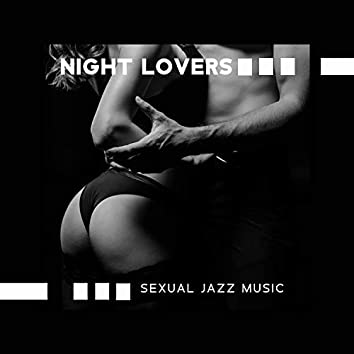 Night Lovers - Sexual Jazz Music, Attachment, Red Wine, Love