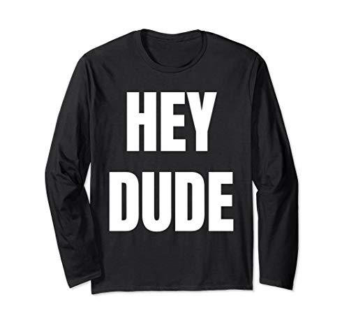 Hey Dude TShirt für Damen Herren Lustiges Hemd Langarmshirt