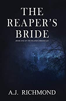 The Reaper's Bride: Book One Of The Reaper Chronicles by [A.J. Richmond]