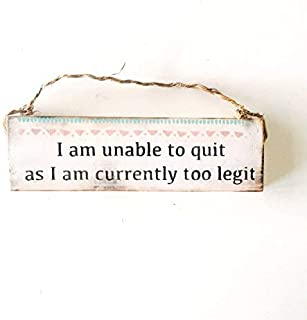 JeanLowell Too Legit to Quit Sign Wall Art Wood Sign bar Sign sea Gypsy California Brandy Melville Urban outfitterswholesale Available
