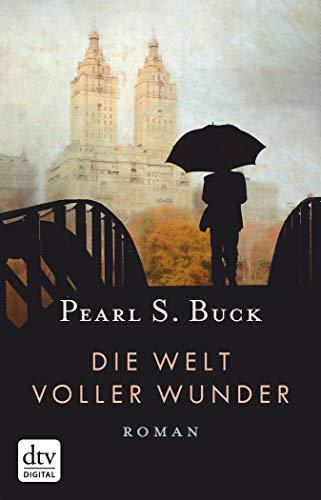 Die Welt voller Wunder: Roman