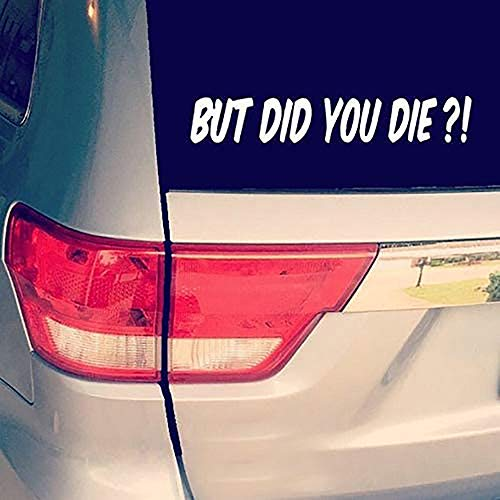 But Did You Die Car Sticker,But Did You Die? Decal,Funny Car Bumper Decal Sticker,Car Vinyl Window...