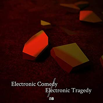 Electronic Comedy / Electronic Tragedy