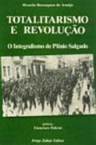 Totalitarismo e Revolução. O Integralismo de Plinio Salgado