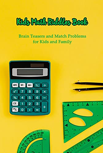 Kids Math Riddles Book: Brain Teasers and Match Problems for Kids and...